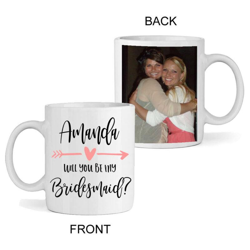 """""""Will You Be My Bridesmaid"""" Photo Mug"""
