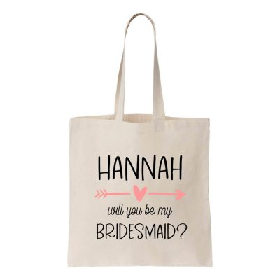 """Will You Be My Bridesmaid?"" Canvas Tote Bag with Name & Arrow"