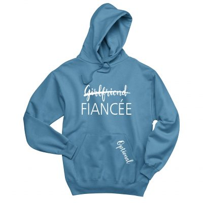 """Girlfriend"" to ""Fiancée"" Hoodie"