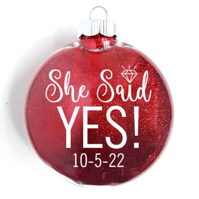 """She Said Yes!"" Ornament"
