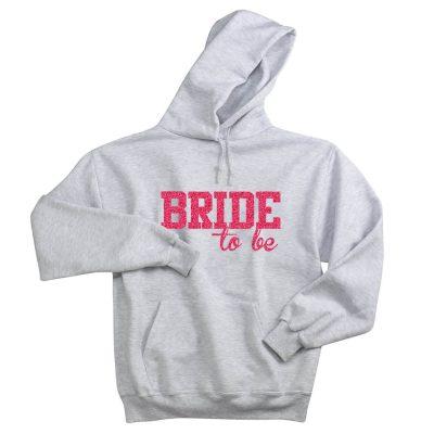 """""""Bride to be"""" Hoodie"""