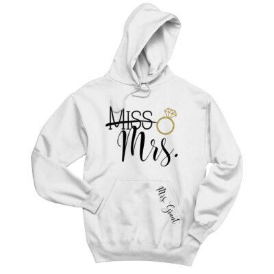 """""""Miss"""" to """"Mrs."""" Hoodie"""