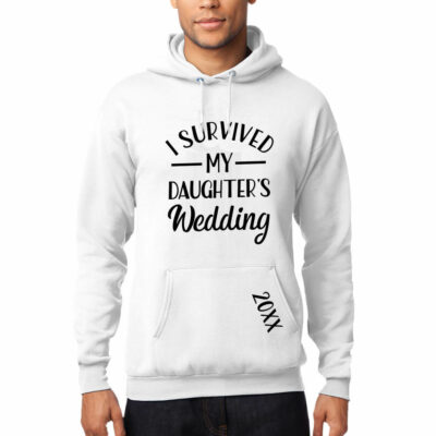 """I Survived My Daughter's Wedding"" Hoodie"