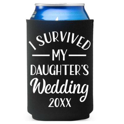 """I Survived My Daughter's Wedding"" Koozie"