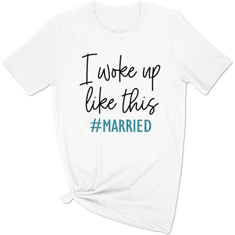 I woke up like this married shirt