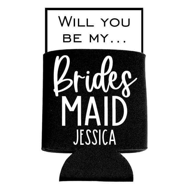 """""""Will You Be My Bridesmaid?"""" Koozie"""