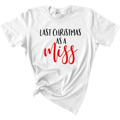 """Last Christmas as a Miss"" T-Shirt"