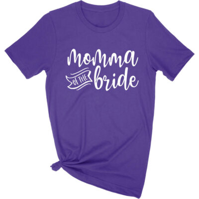 """Momma of the Bride"" T-Shirt"