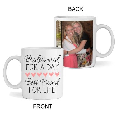 """Bridesmaid for a Day, Best Friend for Life"" Photo Mug"
