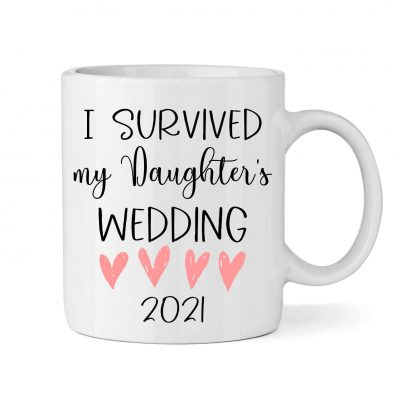 """I Survived My Daughter's Wedding"" Mug"