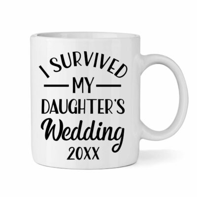 """I Survived My Daughter's Wedding"" Mug"