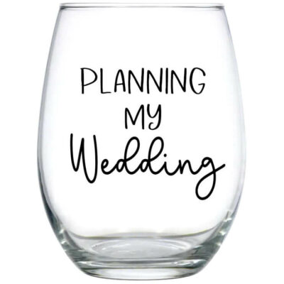 """Planning My Wedding"" Stemless Wine Glass"