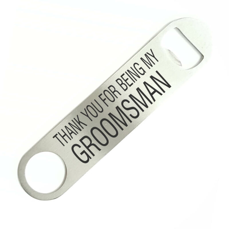 Thank you for being my Groomsman Bottle Opener