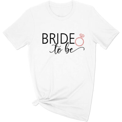 """Bride to be"" Shirt"