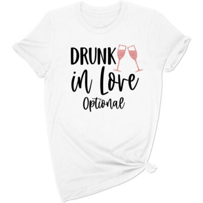 """Drunk in Love"" T-Shirt"