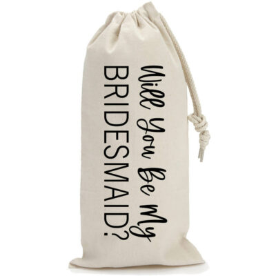 """Will You Be My Bridesmaid?"" Wine Bag"