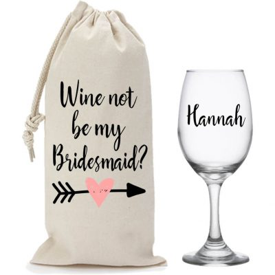 """Wine Not Be My Bridesmaid?"" Wine Glass & Wine Bag Set"