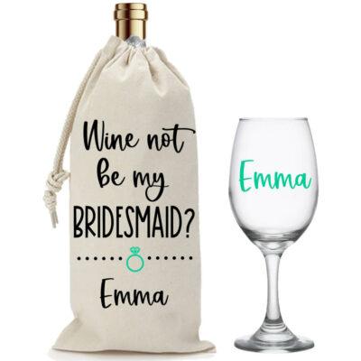 """Wine Not Be My Bridesmaid?"" Wine Glass & Wine Bag Set"